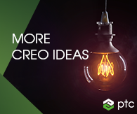 More Creo Ideas