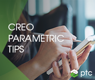 Creo Parametric Tips